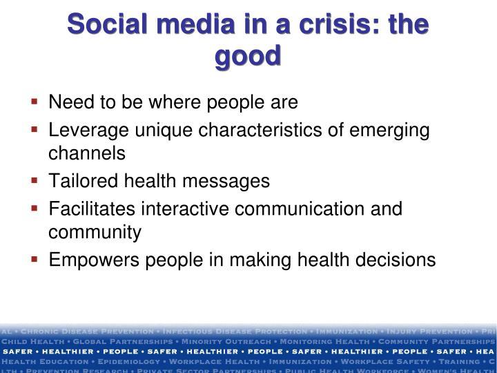 Social media in a crisis: the good