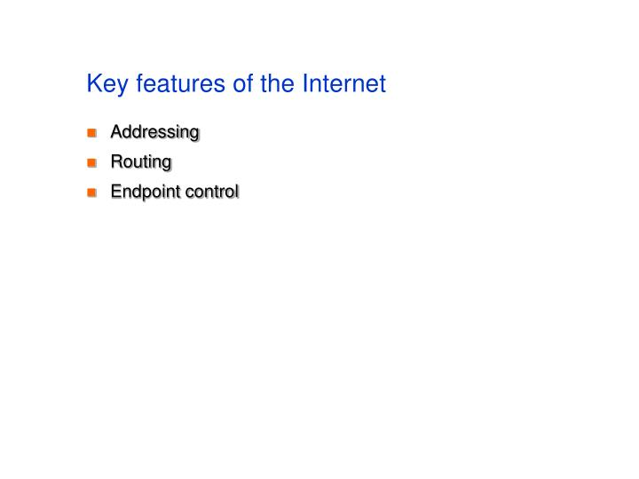 Key features of the Internet
