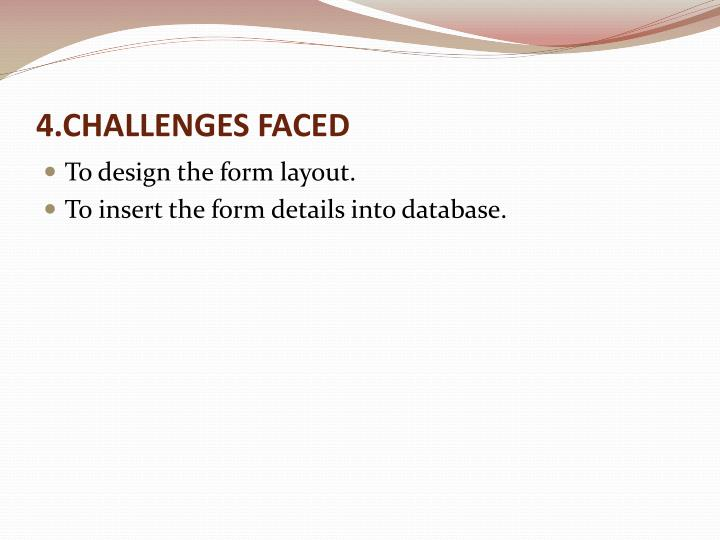 4.CHALLENGES FACED