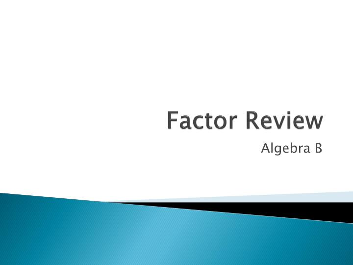 Factor review