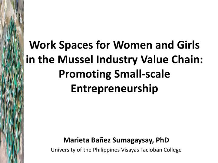 Work Spaces for Women and Girls in the Mussel Industry Value Chain: