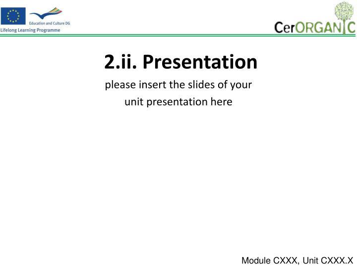 2.ii. Presentation