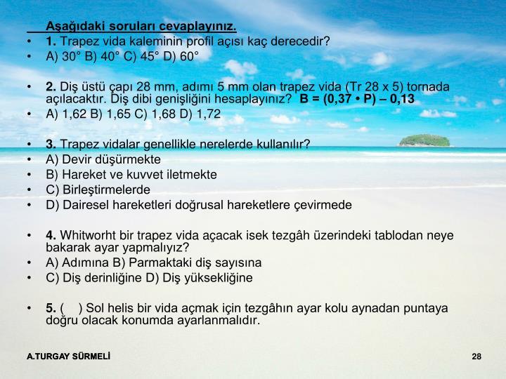 Aşağıdaki soruları cevaplayınız.