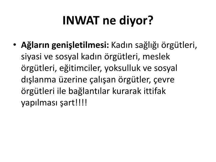 INWAT ne diyor?