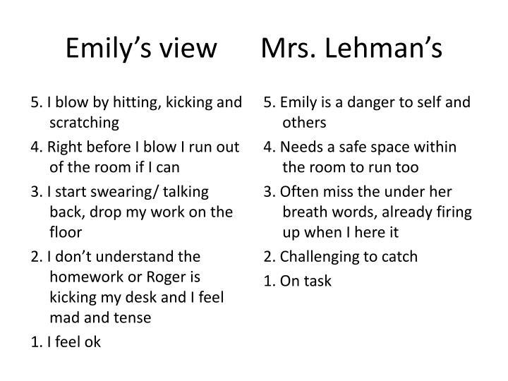 Emily's view      Mrs. Lehman's
