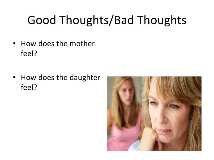 Good Thoughts/Bad Thoughts