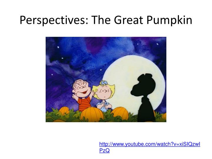 Perspectives: The Great Pumpkin