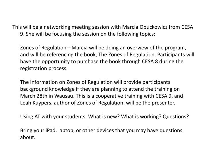 This will be a networking meeting session with Marcia Obuckowicz from CESA 9. She will be focusing t...