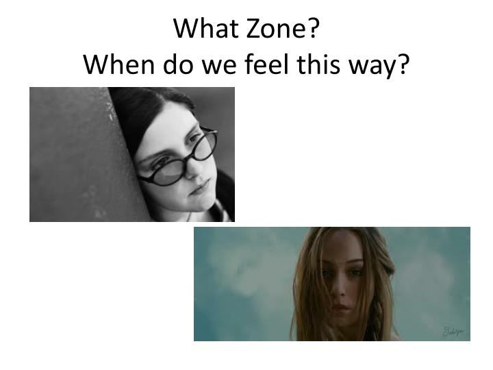What Zone?