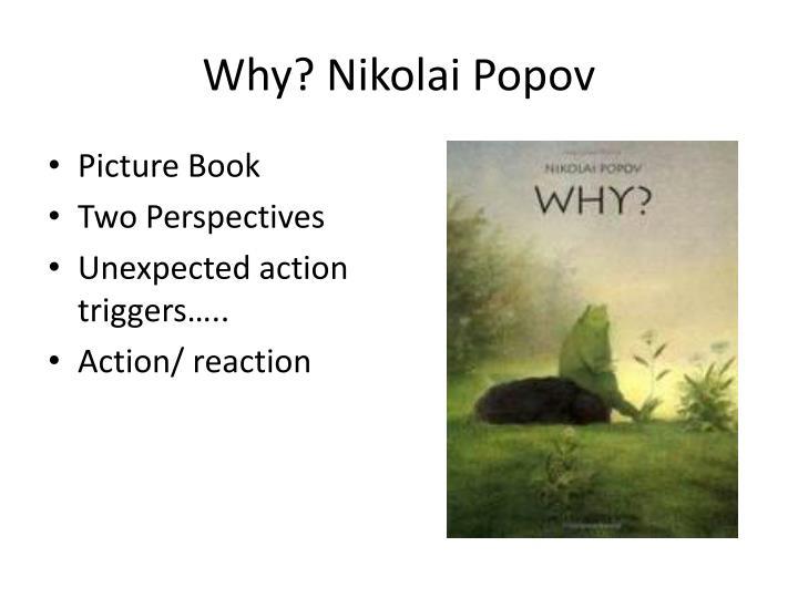 Why? Nikolai Popov