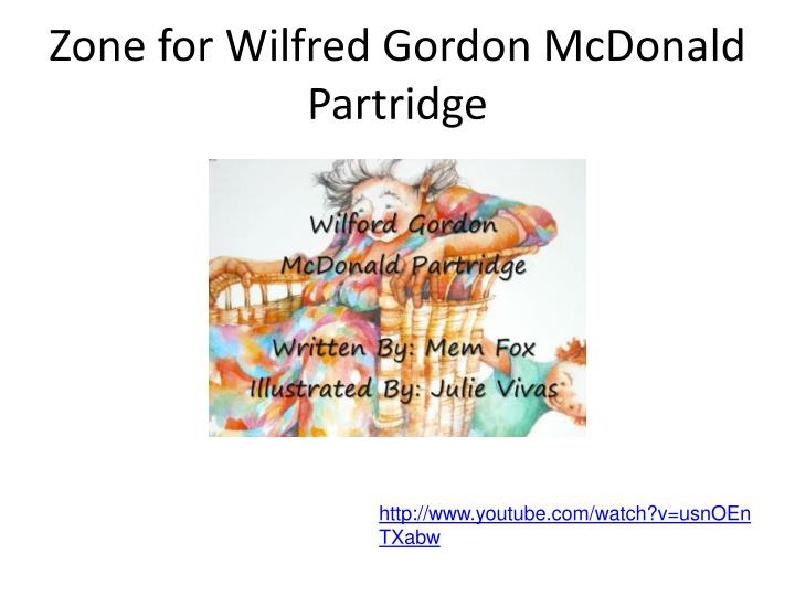 Zone for Wilfred Gordon McDonald Partridge