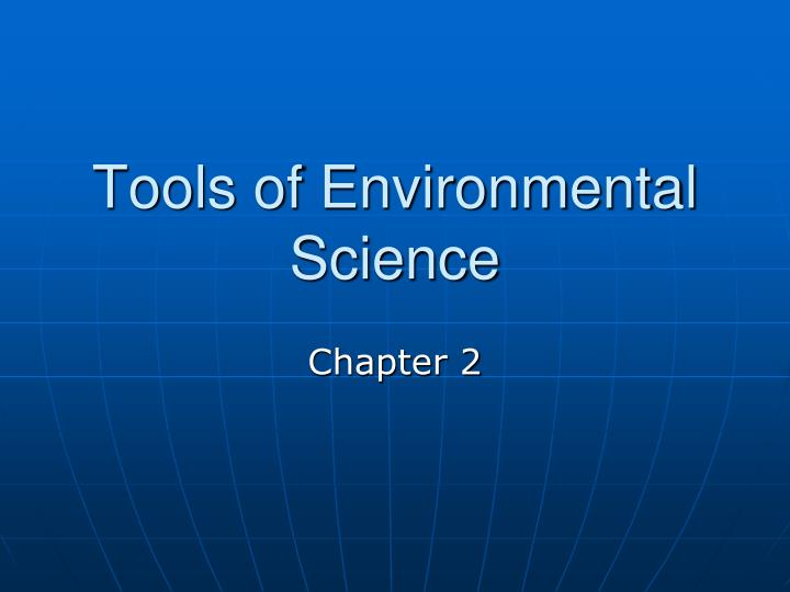 Tools of environmental science