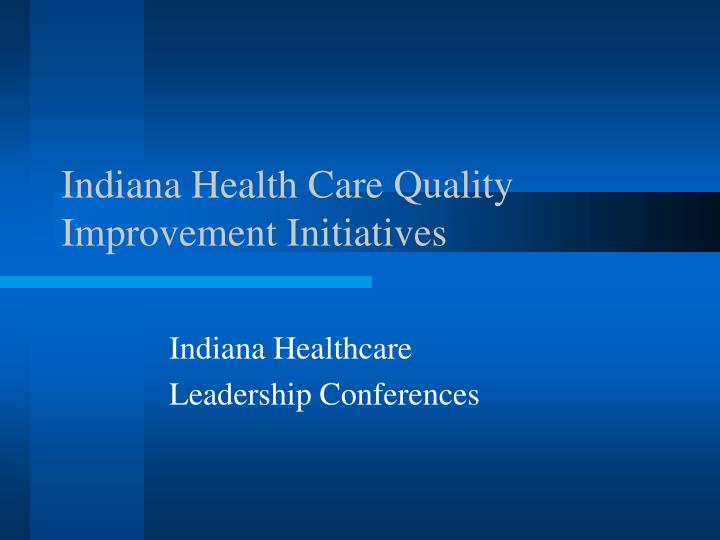 Indiana Health Care Quality Improvement Initiatives