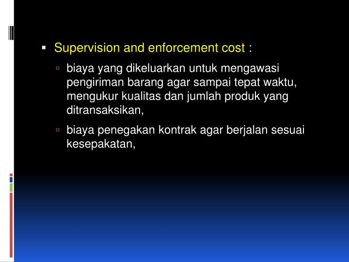 Supervision and enforcement cost