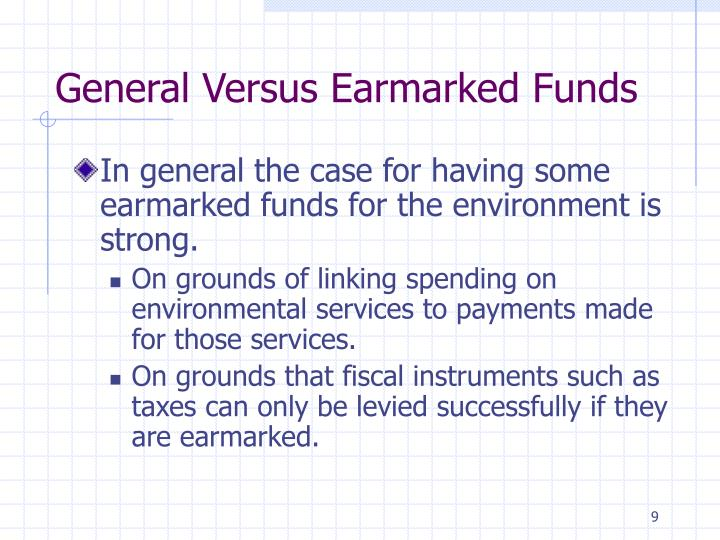 General Versus Earmarked Funds