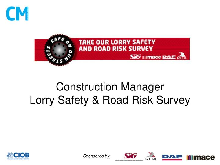 Construction manager lorry safety road risk survey