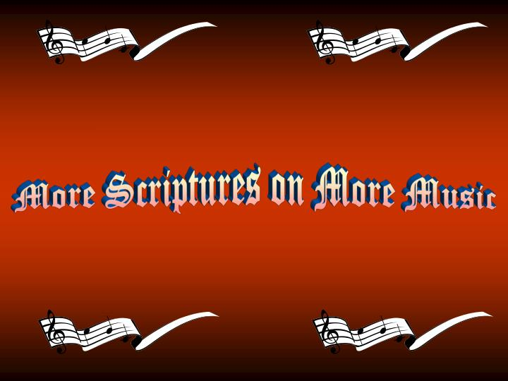 More Scriptures on More Music