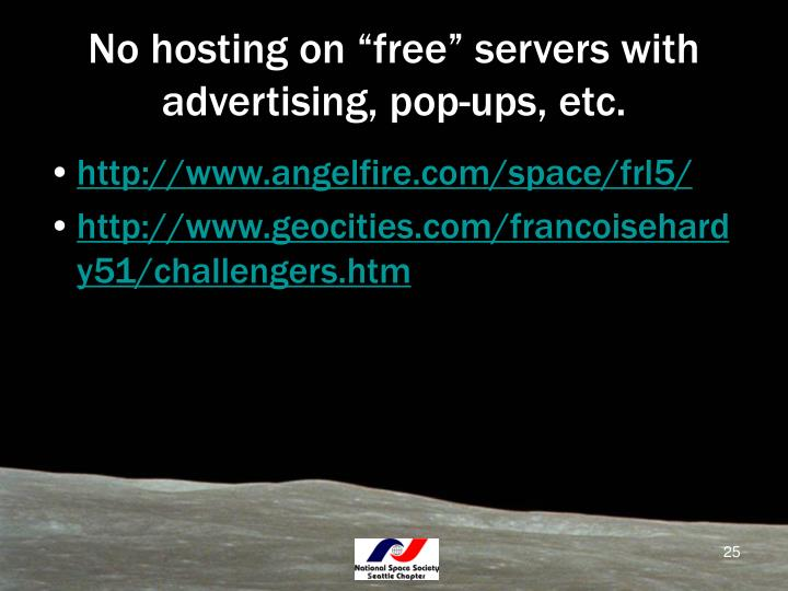 "No hosting on ""free"" servers with advertising, pop-ups, etc."