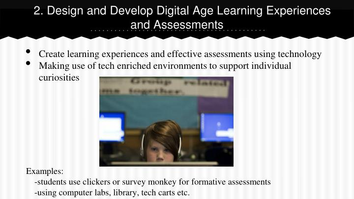 2. Design and Develop Digital Age Learning Experiences and Assessments
