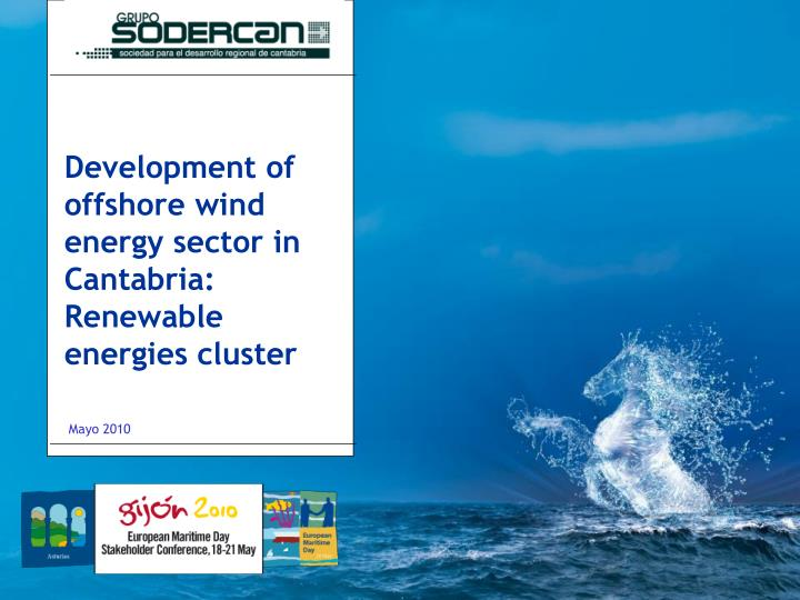 Development of offshore wind energy sector in Cantabria: Renewable energies cluster