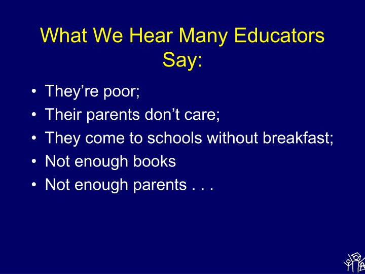 What we hear many educators say