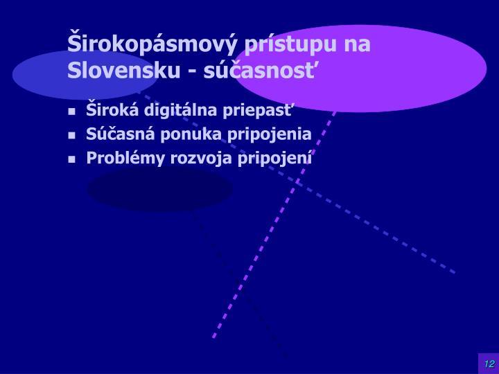 Širokopásmový prístupu na Slovensku - súčasnosť
