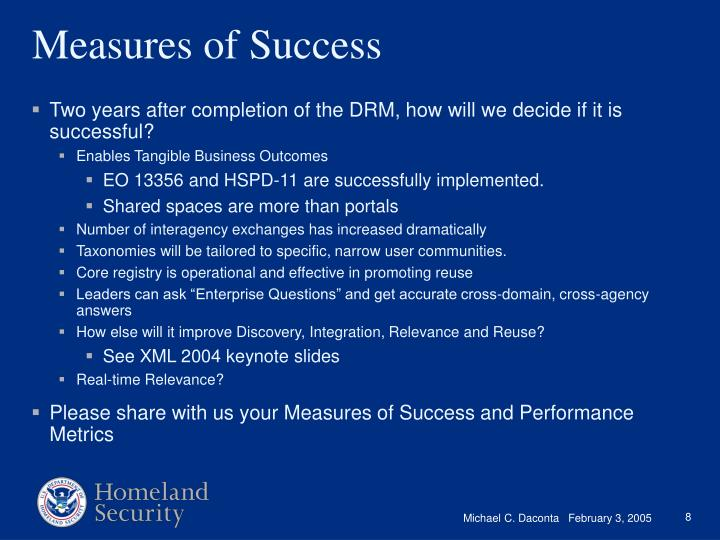 Two years after completion of the DRM, how will we decide if it is successful?