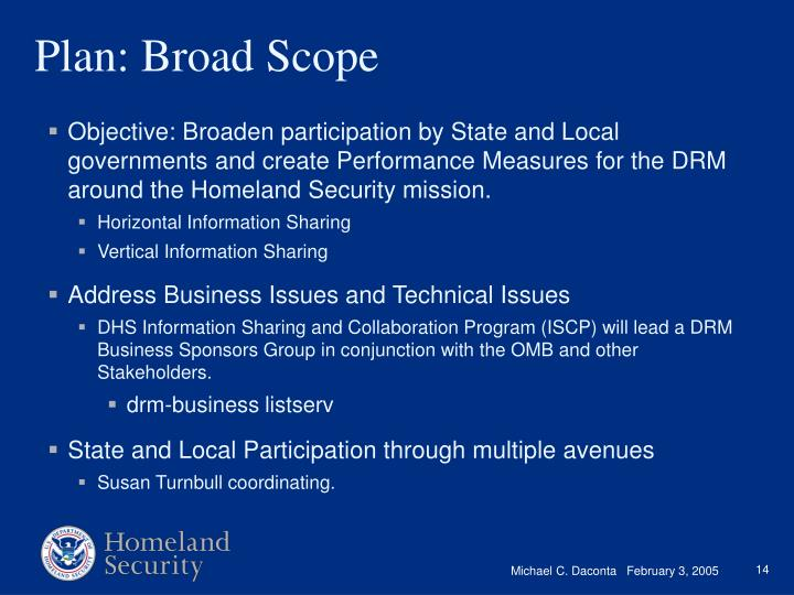 Objective: Broaden participation by State and Local governments and create Performance Measures for the DRM around the Homeland Security mission.