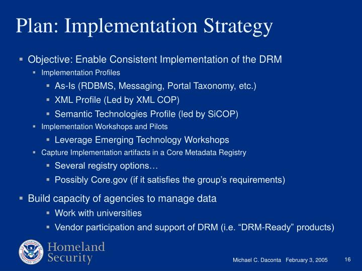 Objective: Enable Consistent Implementation of the DRM