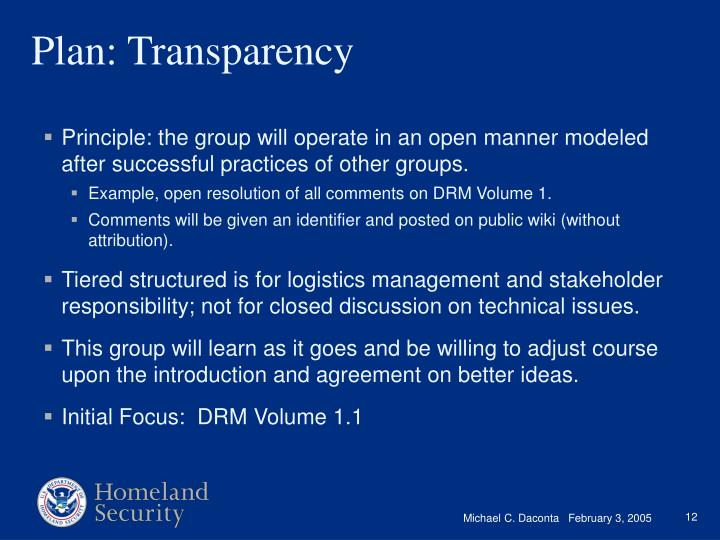 Principle: the group will operate in an open manner modeled after successful practices of other groups.