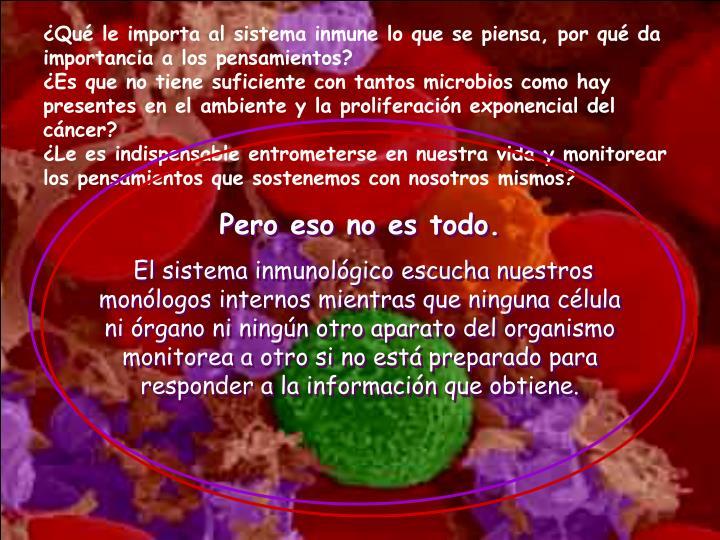 ¿Qué le importa al sistema inmune lo que se piensa, por qué da importancia a los pensamientos?