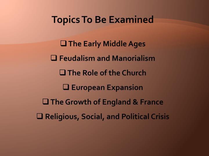 Topics To Be Examined