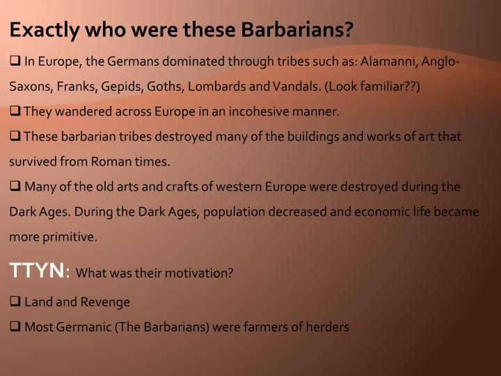 Exactly who were these Barbarians?