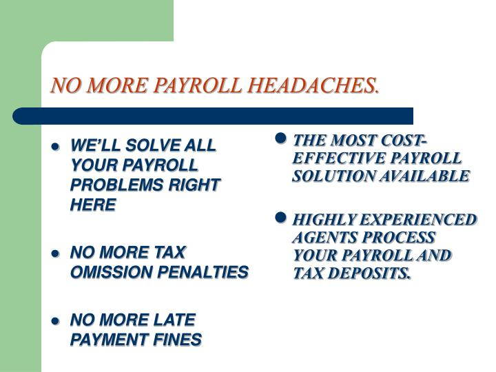 WE'LL SOLVE ALL YOUR PAYROLL PROBLEMS RIGHT HERE