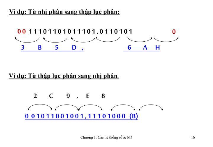 Vi dụ: Từ nhị phân sang thập lục phân:
