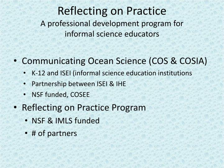 Reflecting on practice a professional development program for informal science educators
