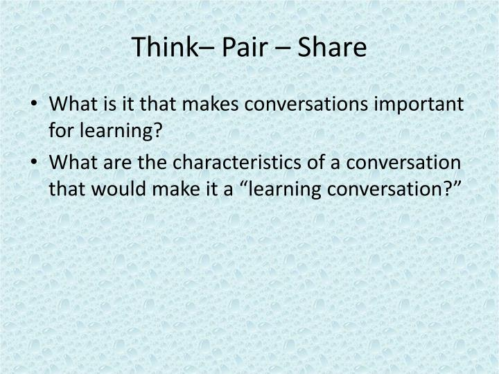 Think– Pair – Share