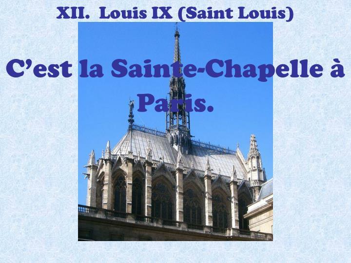 XII.  Louis IX (Saint Louis)