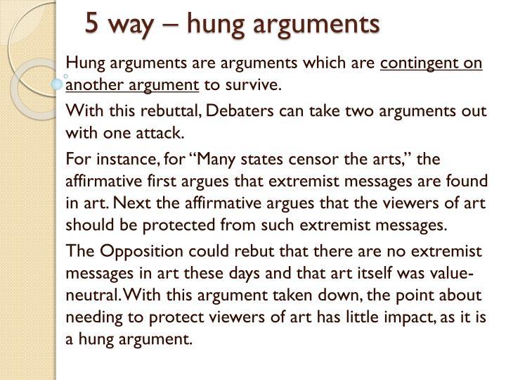 5 way – hung arguments