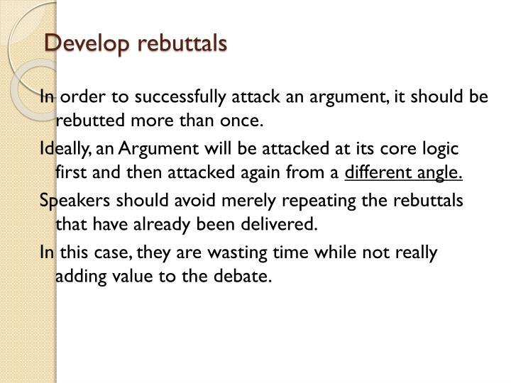 Develop rebuttals