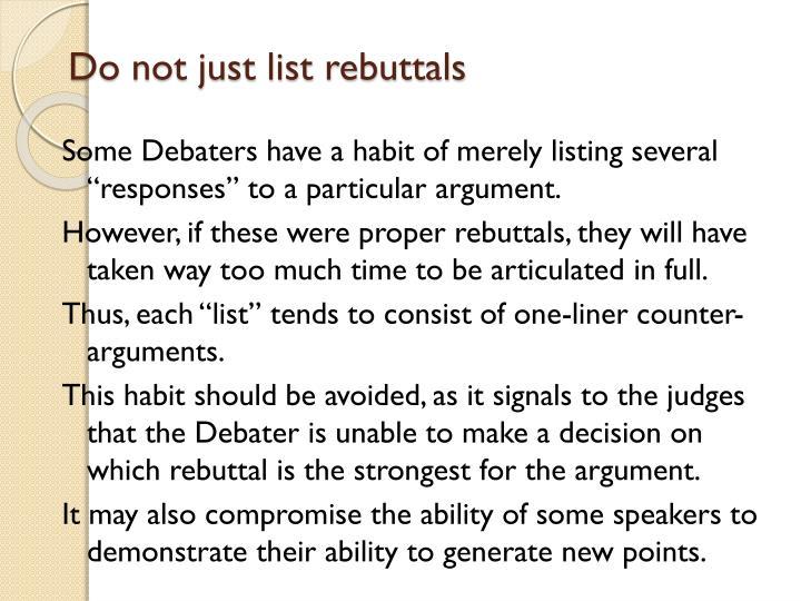 Do not just list rebuttals