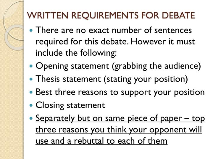 WRITTEN REQUIREMENTS FOR DEBATE
