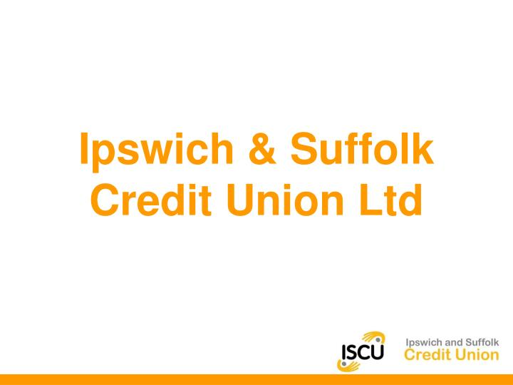 Ipswich suffolk credit union ltd