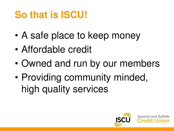 So that is ISCU!
