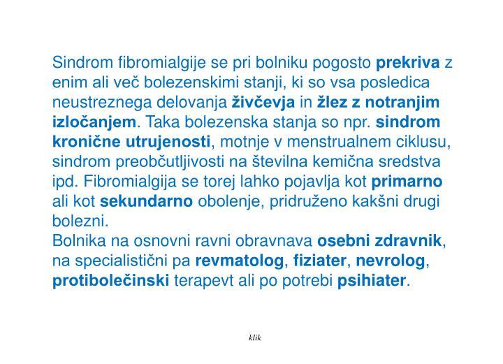 Sindrom fibromialgije se pri bolniku pogosto
