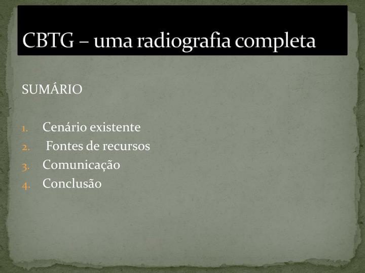 CBTG – uma radiografia completa