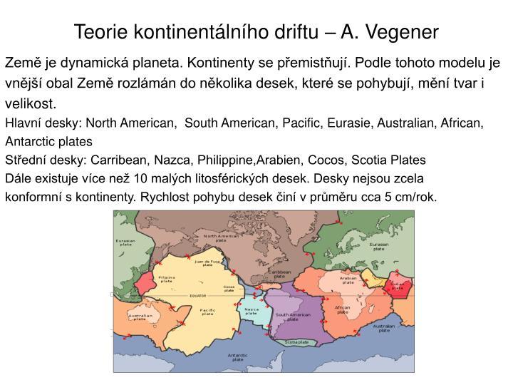 Teorie kontinentálního driftu – A. Vegener