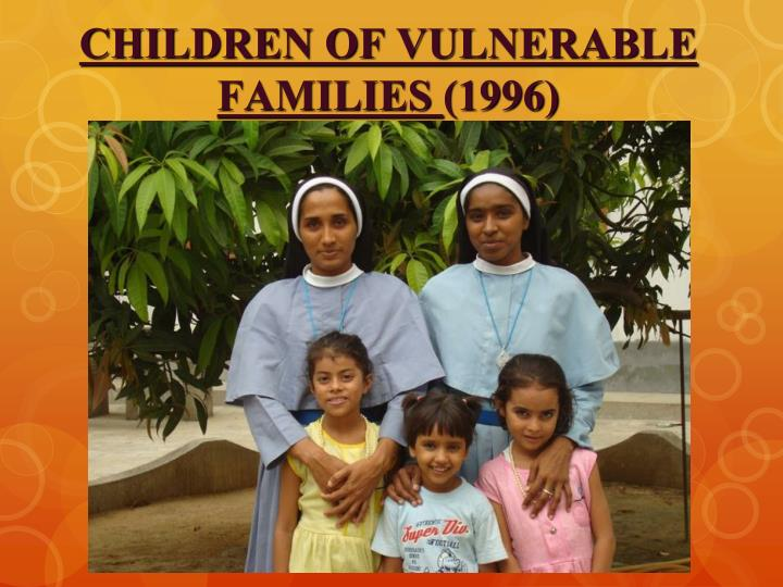 CHILDREN OF VULNERABLE FAMILIES