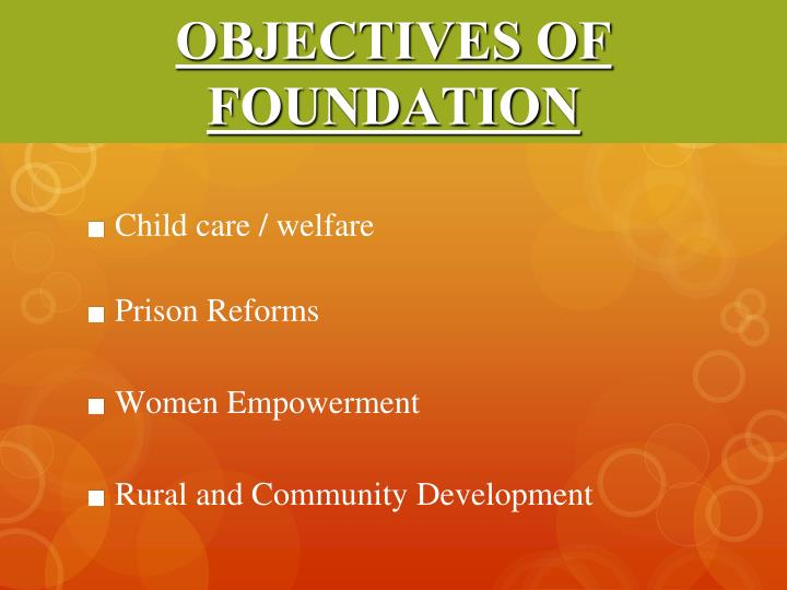 OBJECTIVES OF FOUNDATION