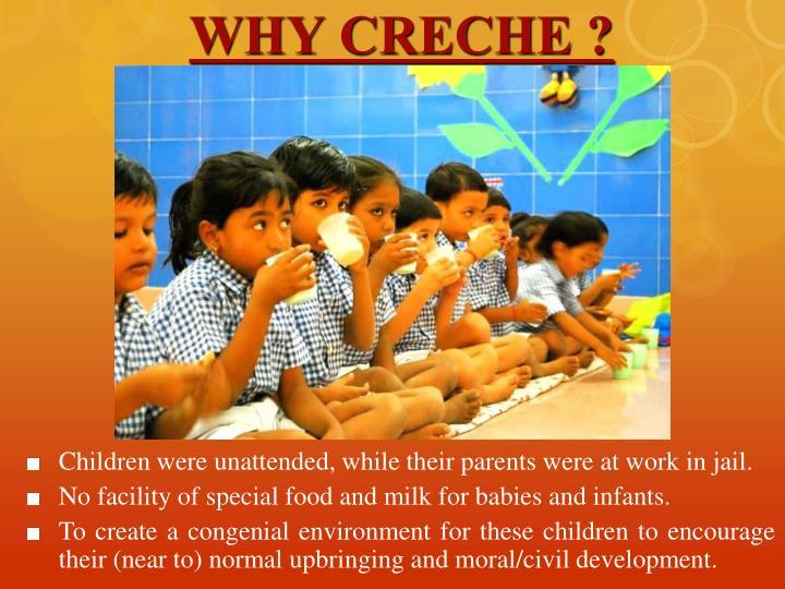 WHY CRECHE ?